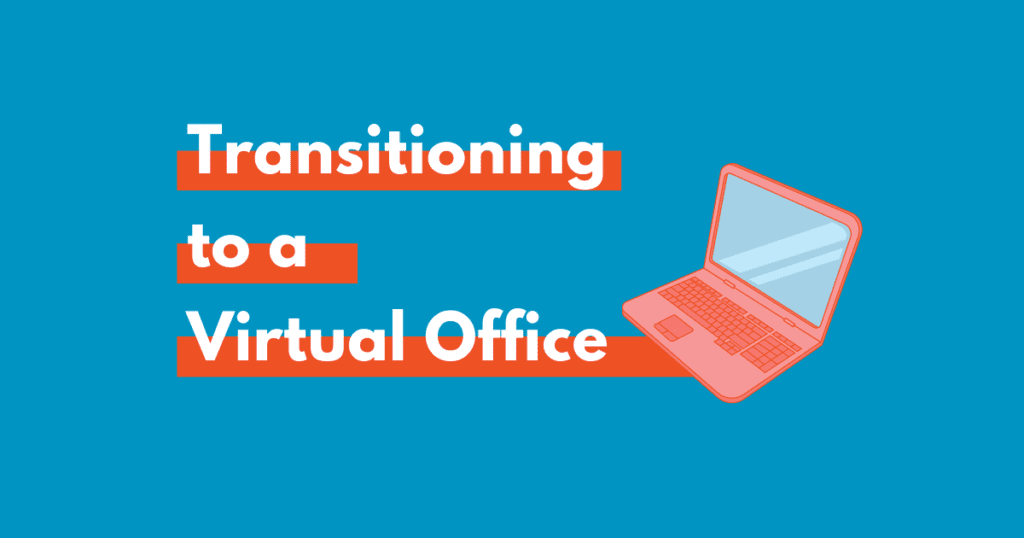 Transitioning to a Virtual Office